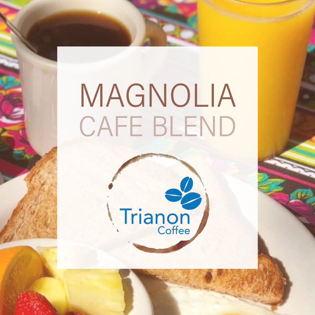 Magnolia Blend Trianon Coffee