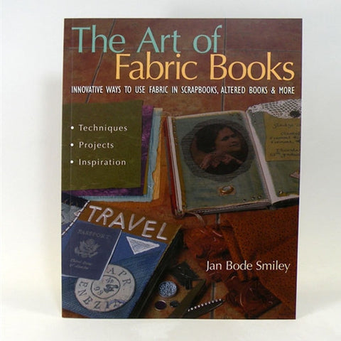 The Art of Fabric Book by Jan Bode Smiley