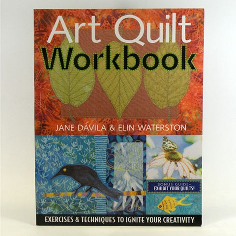 Art Quilt Workbook by Elin Waterston and Jane Davila