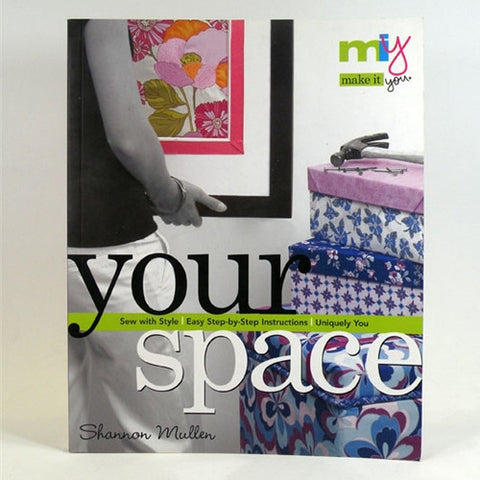 Make it Your Space by Shannon Mullen