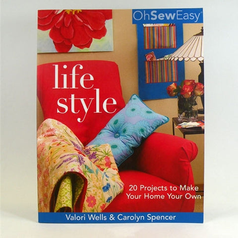 Oh Sew Easy Life Style Book by Wells and Spencer