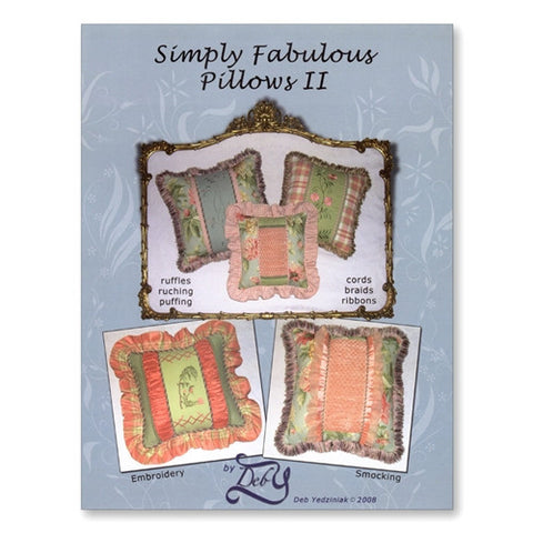 Simply Fabulous Pillows II by Deb Yedziniak