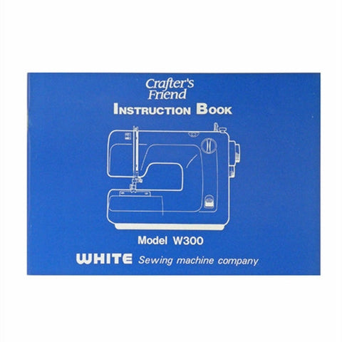 Instruction Book White W300 Crafters Friend