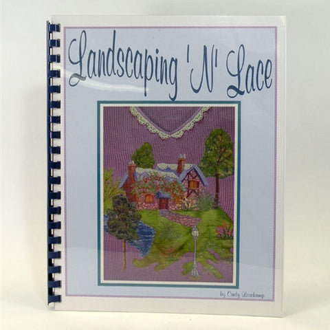 Landscaping 'N Lace by Cindy Losekamp