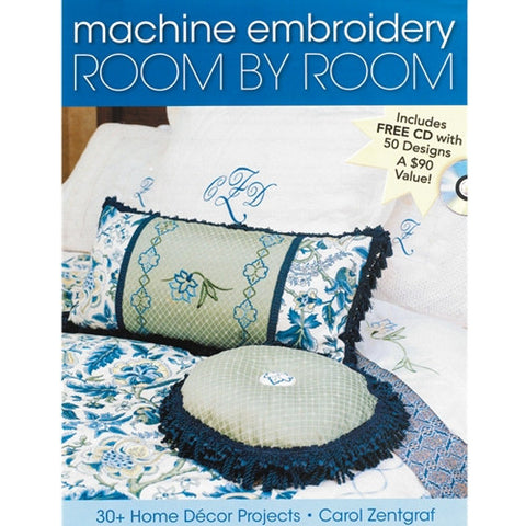 Machine Embroidery Room by Room by Carol Zentgraf