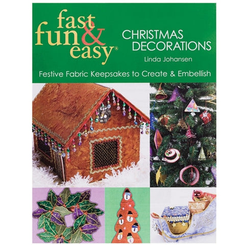 Fast, Fun & Easy Christmas Decorations by L Johansen
