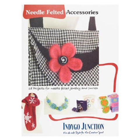 Needle Felted Accessories Book by Indygo Junction