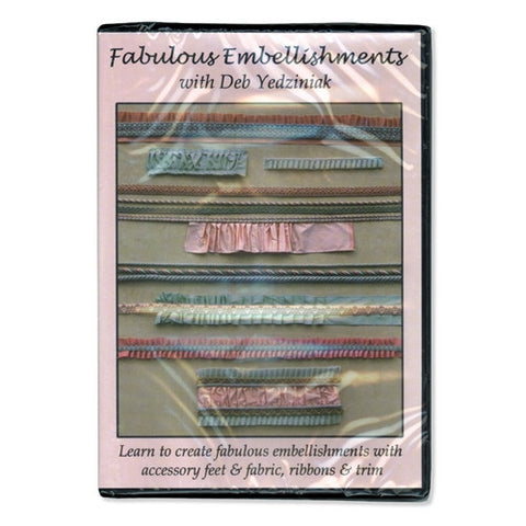 Fabulous Embellishment DVD by Deb Yedziniak