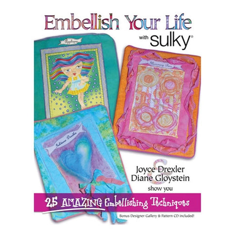 Embellish Your Life with Sulky by Joyce Drexler