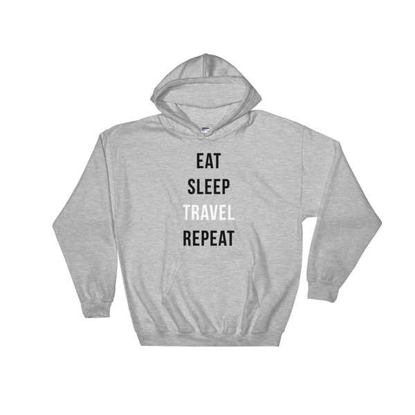 EAT SLEEP TRAVEL REPEAT Hooded Sweatshirt