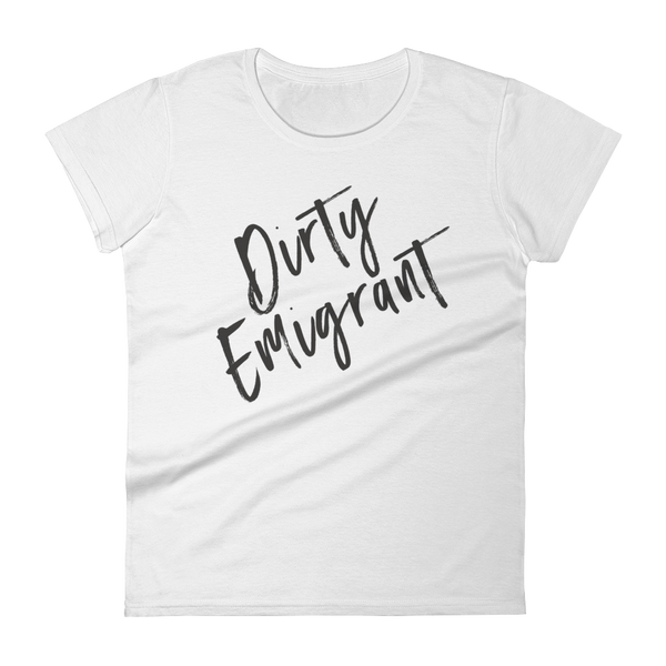 DIRTY EMIGRANT Women's Tee