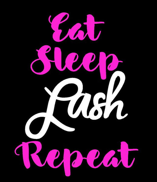 eat sleep lash repeat