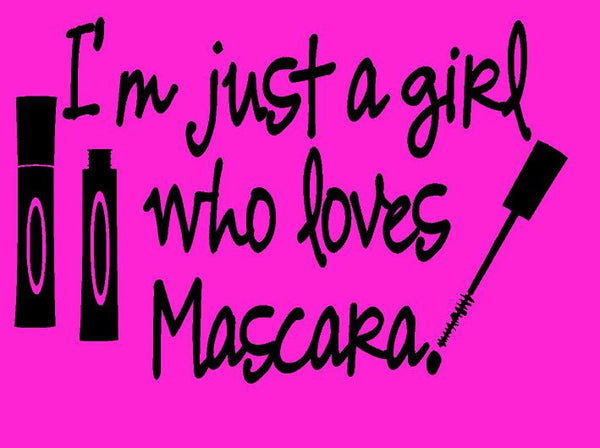 I'm Just A Girl Who Loves Mascara Younique T-shirt ,Brand It Creations