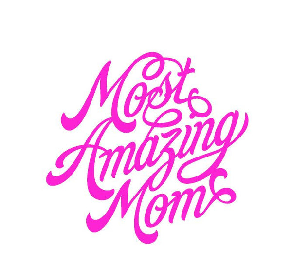 Most Amazing Mom T-Shirt ,Brand It Creations