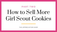 How to Sell More Girl Scout Cookies - Part 2