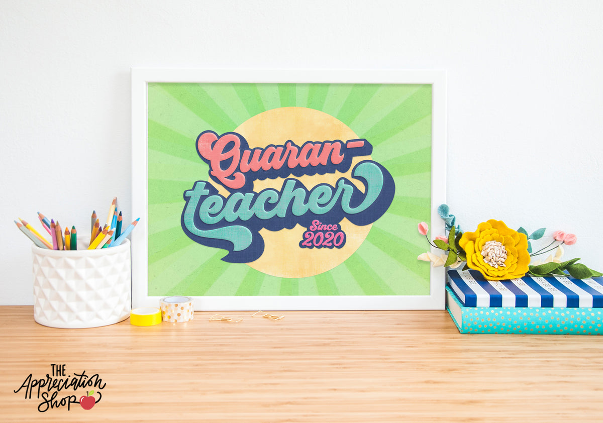 """Quaran-Teacher"" Print (Instant Download) - The Appreciation Shop"