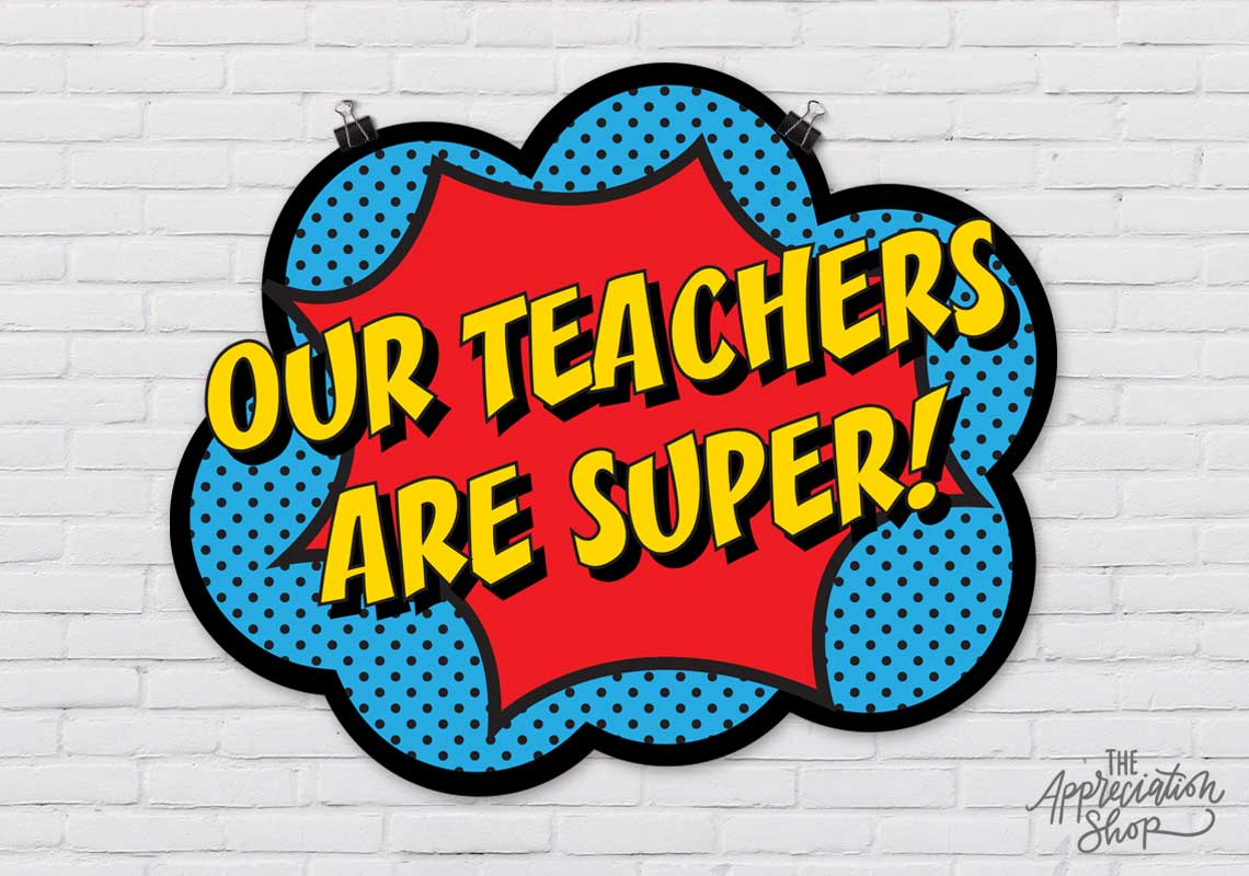 """Our Teachers Are Super!"" Poster - The Appreciation Shop"