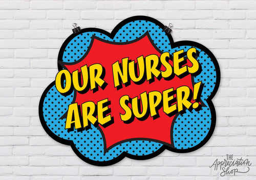 """Our Nurses Are Super!"" Poster - The Appreciation Shop"