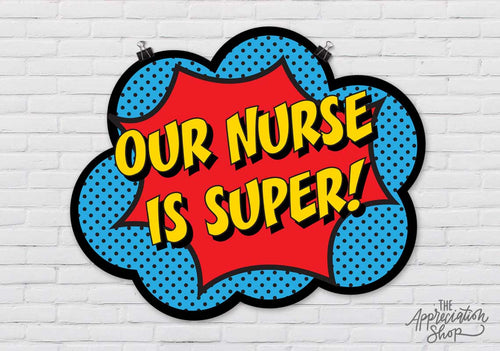 """Our Nurse Is Super!"" Poster - The Appreciation Shop"