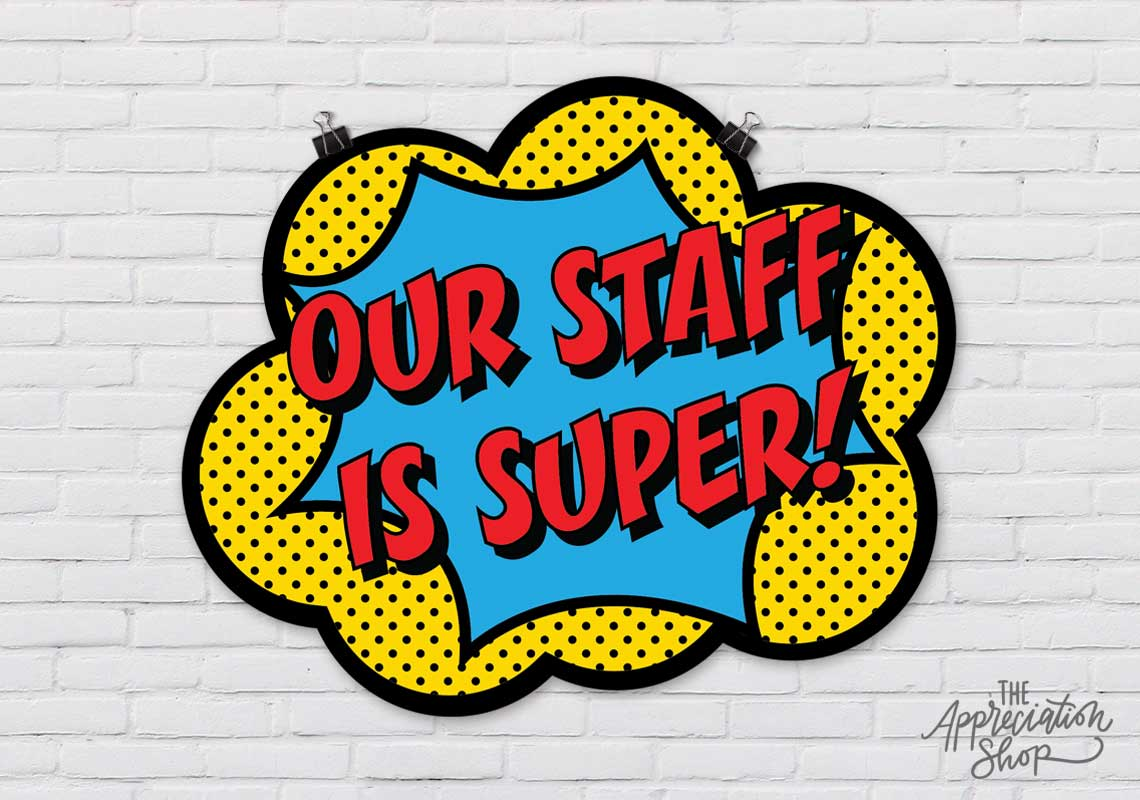 """Our Staff is Super"" Poster - The Appreciation Shop"