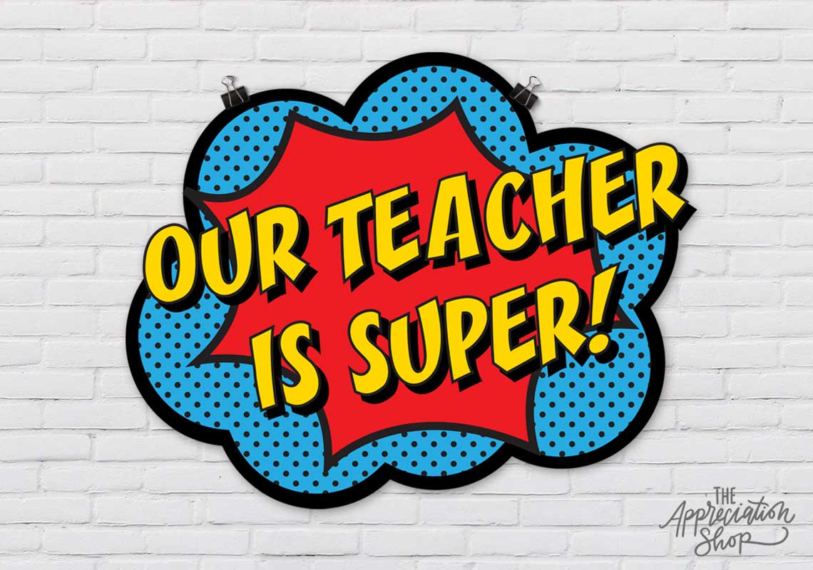 """Our Teacher is Super"" Poster - The Appreciation Shop"