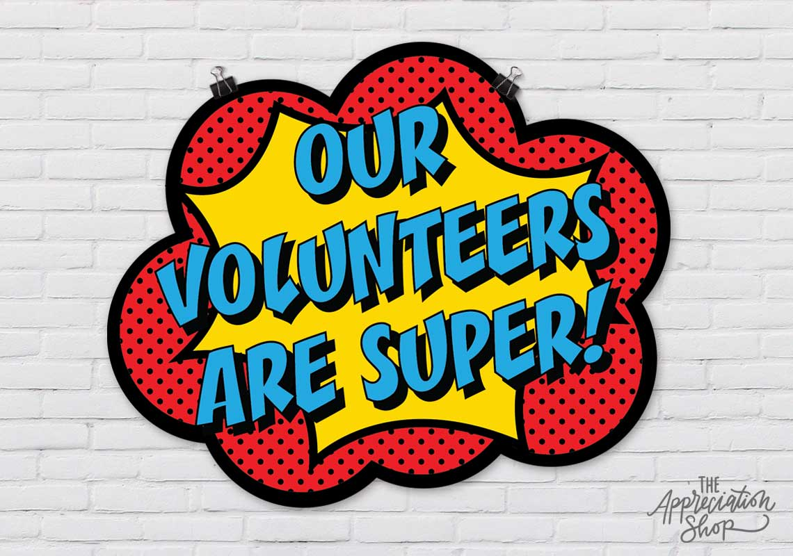 """Our Volunteers Are Super!"" Poster - The Appreciation Shop"