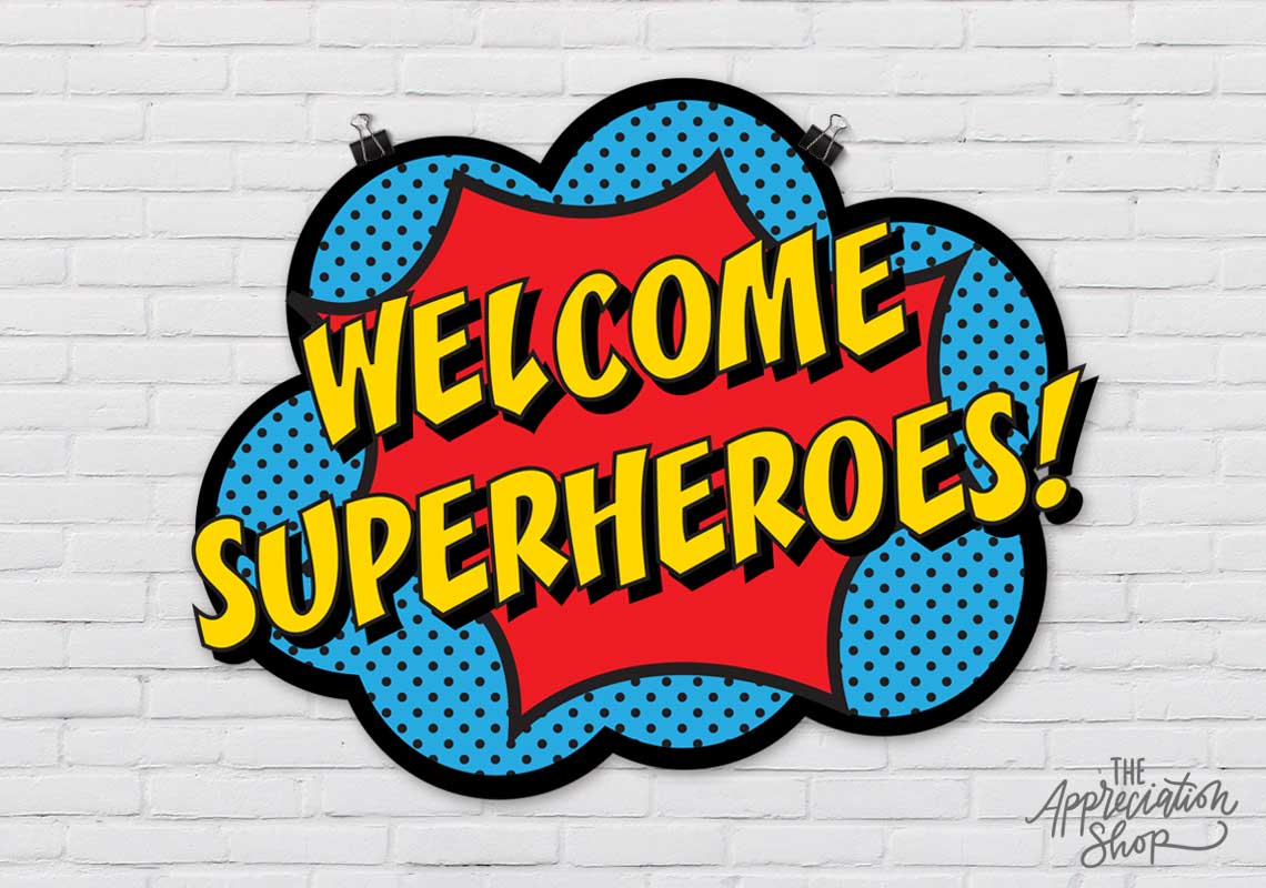 """Welcome Superheroes!"" Poster - The Appreciation Shop"