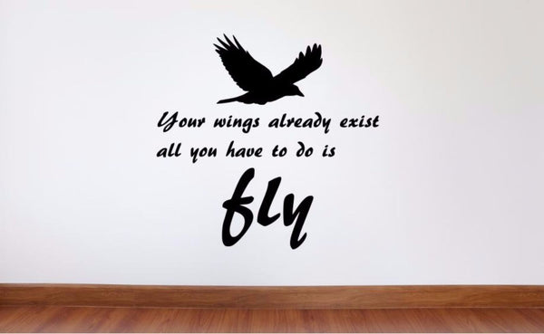 Wall Decal Your, Motivational Wall Decor - Wings Already Exist, All You Have To Do Is Fly