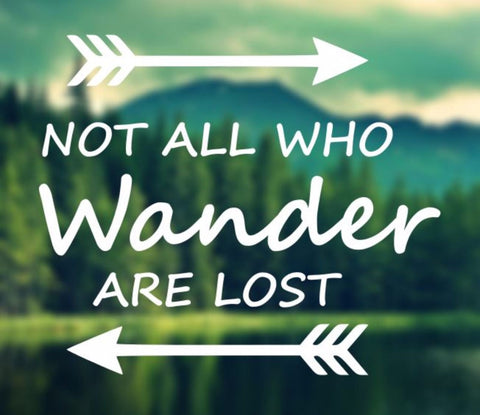 Decal - Not All Who Wander Are Lost - Car Decal, Laptop Decal, Macbook Decal, Ipad Decal