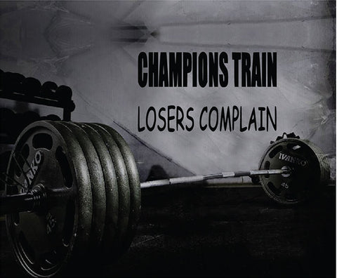 Fitness Motivation Gym Wall Decal - Champions Train Losers Complain Wall Decal