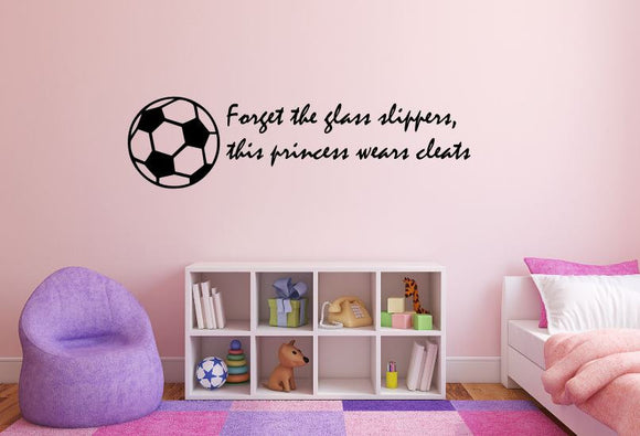 Forget The Glass Slippers, This Princess Wears Cleats - Soccer Wall Decal