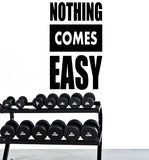 Fitness Motivation Home Gym Wall Decal - Nothing Comes Easy
