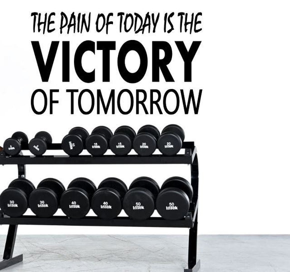 Fitness Motivation Home Gym Wall Decal - The Pain Of Today Is The Victory Of Tomorrow
