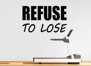 Gym Wall Decal For Home Gym Motivational Fitness - Refuse To Lose
