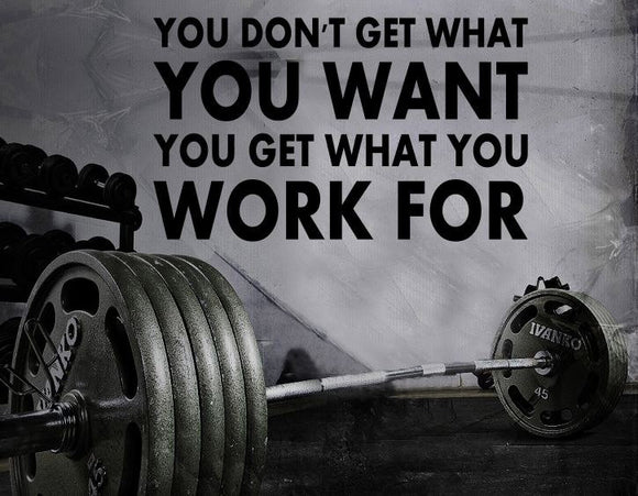 Gym Wall Decal For Home Gym Motivational Fitness - You Don't Get What You Want You Get What You Work For