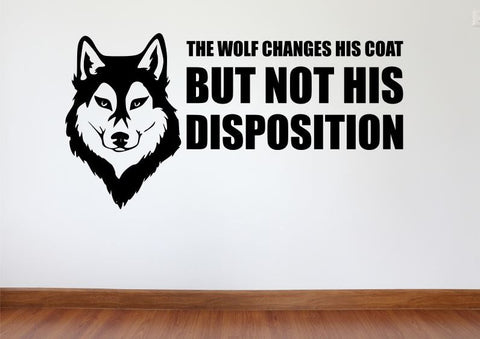 "Wall Decal, Motivational Wall Decor ""The Wolf Changes His Coat Not His Disposition"""