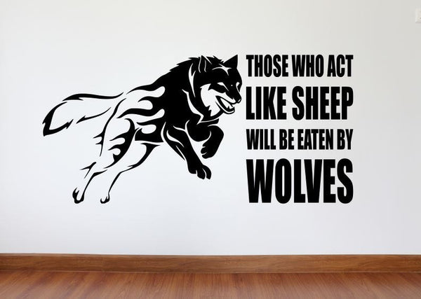 "Wall Decal, Motivational Wall Decor ""Those Who Act Like Sheep Will Be Eaten By Wolves"""