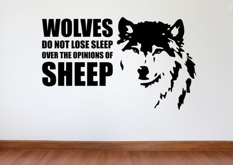 "Wall Decal, Motivational Wall Decor ""Wolves Do Not Lose Sleep Over The Opinions Of Sheep"""