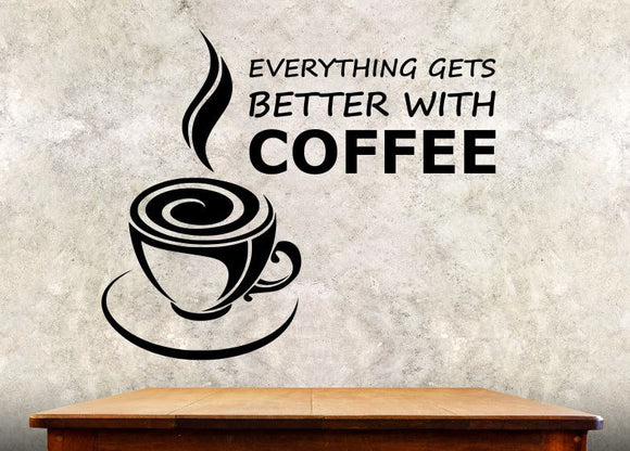 Kitchen Wall Decal - Everthing Gets Better With Coffee - 27h