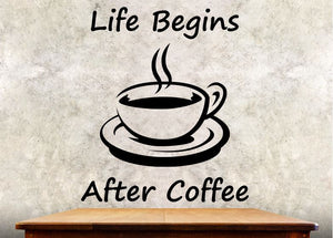 "Kitchen Wall Decal - Life Begins After Coffee - 32h"" x 27w"" Coffee Decal"
