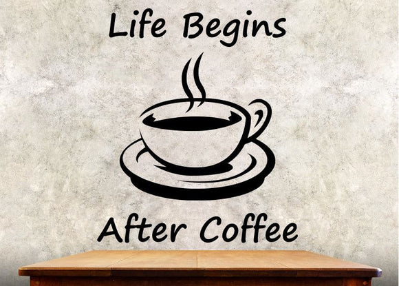 Kitchen Wall Decal - Life Begins After Coffee - 32h