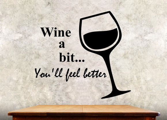 Kitchen Wall Decal - Wine A Bit You'll Feel Better - 27h