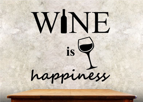 Kitchen Wall Decal - Wine Is Happiness - 27h