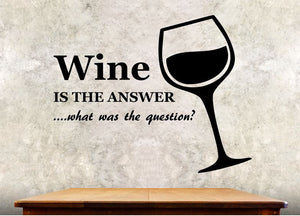 "Kitchen Wall Decal - Wine Is The Answer - 27h"" x 34w"" Wine Decal"