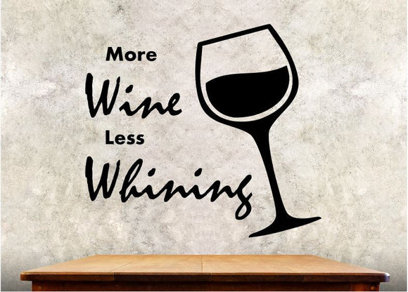 Kitchen Wall Decal - More Wine Less Whining - 27h