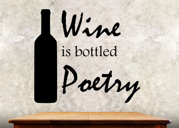 Kitchen Wall Decal -Wine Is Bottled Poetry - 27h