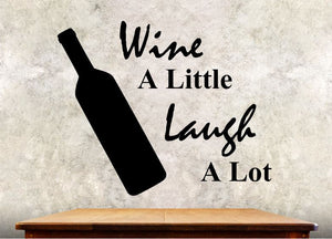 "Kitchen Wall Decal -Wine A Little Laugh A Lot - 27h"" x 33w"" Wine Decal"