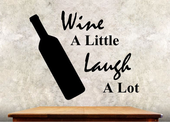Kitchen Wall Decal -Wine A Little Laugh A Lot - 27h