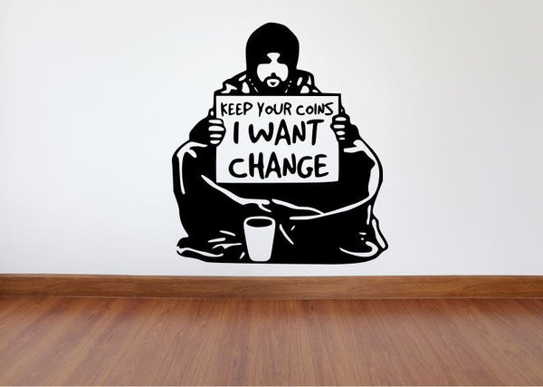 Banksy Wall Decal, Keep Your Coins I Want Change Inspired Removable Wall Decal