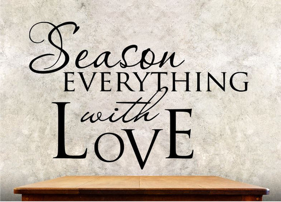 Kitchen Wall Decal - Season Everything With Love - Wall Quote KQ4